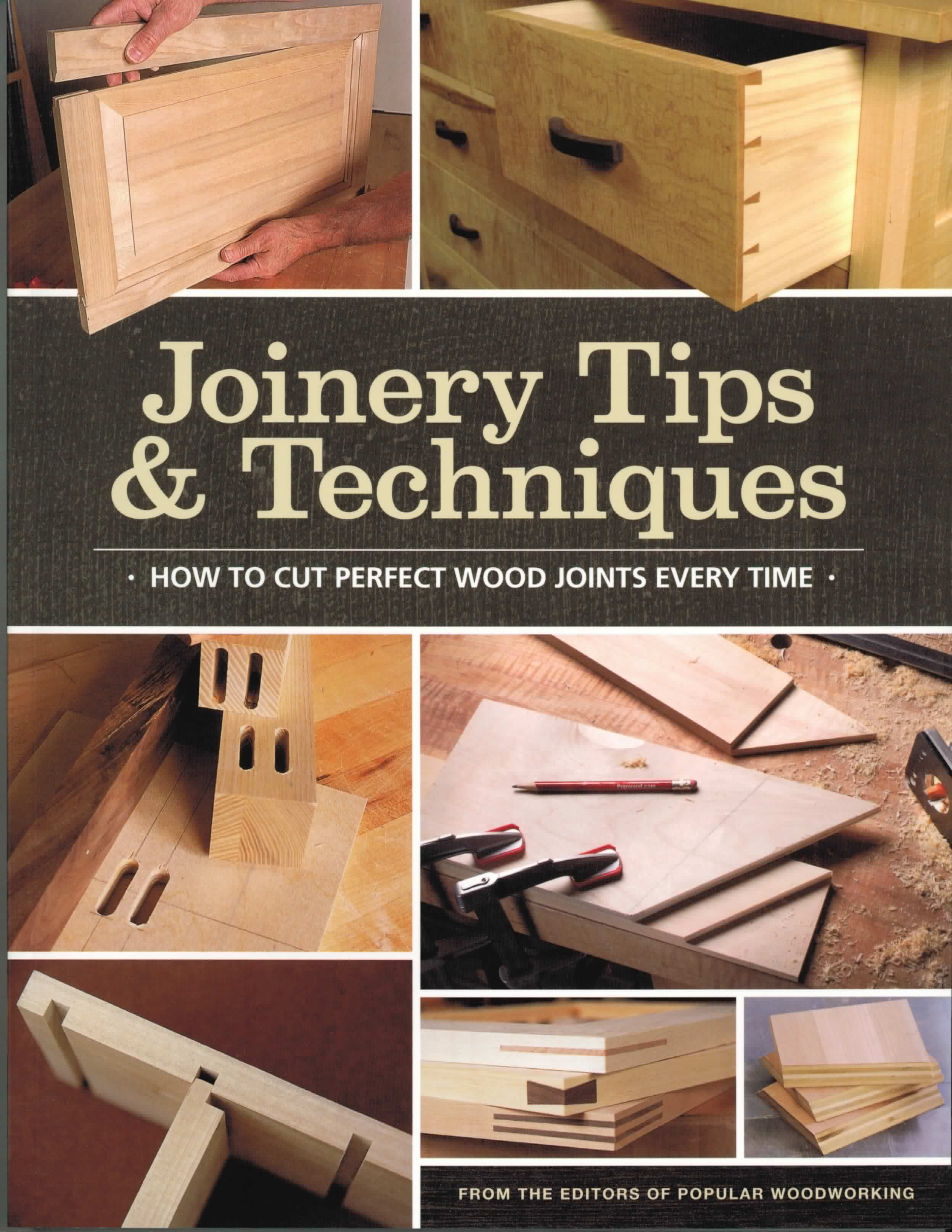 Joinery Tips & Techniques: The Woodworker's Library - woodworking books, projects, plans and videos
