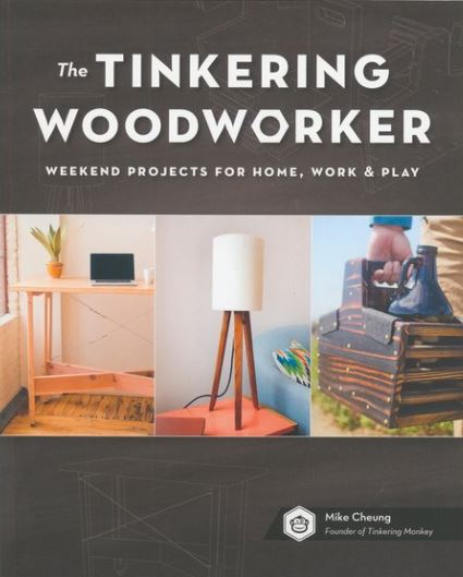 Tinkering Woodworker The Woodworker S Library Woodworking