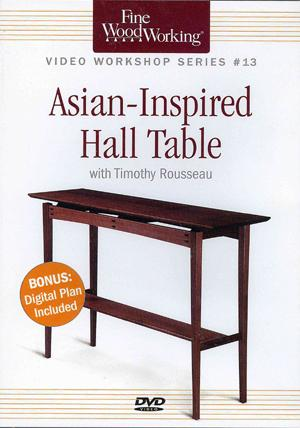 FWW: VIDEO WORKSHOP SERIES #13 ASIAN- INSPIRED HALL TABLE. book cover