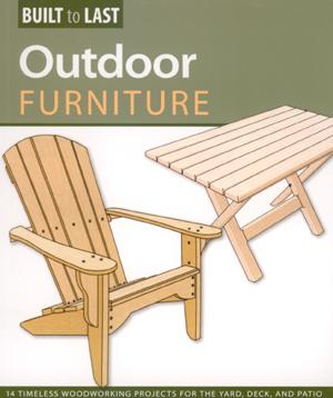 Outdoor Furniture Built To Last 12 Timeless Woodworking