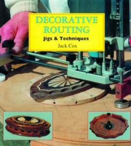 Decorative Routing Jigs Techniques The Woodworker S Library Woodworking Books Projects Plans And Videos