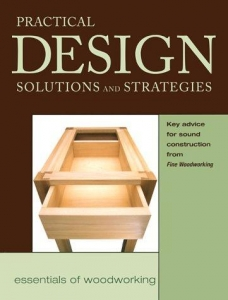 Essentials Of Woodworking Practical Design Solutions And Strategies The Woodworker S Library Woodworking Books Projects Plans And Videos