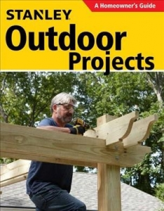 Stanley Outdoor Projects The Woodworker S Library