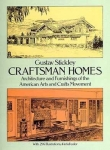 CRAFTSMAN HOMES: ARCHITECTURE AND FURNISHINGS OF THE AMERICAN ARTS AND CRAFTS