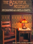 THE BEAUTIFUL NECESSITY PB: DECORATING WITH ARTS AND CRAFTS