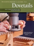 WOODWORKER'S GUIDE TO DOVETAILS #