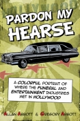 Pardon My Hearse: A Colorful Portrait of Where the Funeral and Entertainment Ind