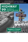 Highway 99: The History of California's Main Street