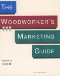 THE WOODWORKER'S MARKETING GUIDE