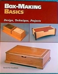 BOX-MAKING BASICS: DESIGN, TECHNIQUE, PROJECTS