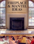 FIREPLACE & MANTEL IDEAS 2nd ed.