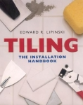 TILING: THE INSTALLATION HANDBOOK