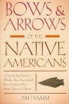 BOWS & ARROWS OF THE NATIVE AMERICANS, revised