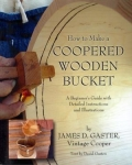 HOW TO MAKE A COOPERED WOODEN BUCKET