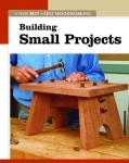 NEW BEST OF FWW: BUILDING SMALL PROJECTS