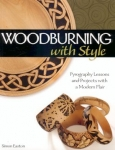 WOODBURNING WITH STYLE: PYROGRAPHY LESSONS, PATTERNS, AND PROJECTS WITH A MODERN