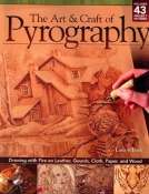 The Art & Craft of Pyrography: Drawing with Fire on Leather, Gourds, Cloth, Paper, and Wood cover
