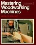 MASTERING WOODWORKING MACHINES-BOOK