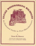 VINTAGE WOODWORKING MACHINERY: AN ILLLUSTRATED GUIDE TO FOUR MANUFACTURERS