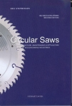 CIRCULAR SAWS: THEIR MANUFACTURE, MAINTENANCE & APPLICATION