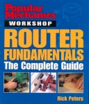 POPULAR MECHANICS WORKSHOP ROUTER FUNDAMENTALS