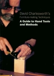 David Charlesworth's (Vol. 3) Furniture-Making Techniques: A Guide to Hand Tools