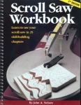 Scroll Saw Workbook (2nd ed.): Learn to Use Your Scroll Saw in 25 Skill-Building
