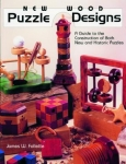 New Wood Puzzle Designs: A Guide to the Construction of Both New and Historic Pu