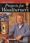 CHRIS CHILDS PROJECTS FOR WOODTURNERS