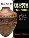 THE ART OF SEGMENTED WOOD TURNING: A Step-by-Step Guide
