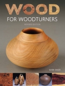 WOOD FOR WOODTURNERS, REVISED