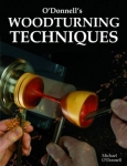 O'DONNELL'S WOODTURNING TECHNIQUES