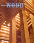 WOOD: NEW DIRECTIONS IN DESIGN AND ARCHITECTURE