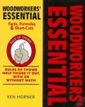 WOODWORKERS  ESSENTIAL FACTS, FORMULAS & SHORT-CUTS