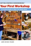 GETTING STARTED IN WOODWORKING: YOUR FIRST WORKSHOP