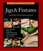 COMPLETE ILLUSTRATED GUIDE TO JIGS AND FIXTURES