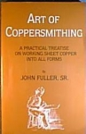 ART OF COPPERSMITHING: A PRACTICAL TREATISE ON WORKING SHEET COPPER