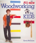 THE ALL NEW WOODWORKING FOR KIDS