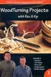 WOODTURNING PROJECTS WITH REX & KIP, VOL. 3 - DVD
