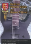 BUILD AN ELECTRIC GUITAR WITH ROBERT O'BRIEN - DVD