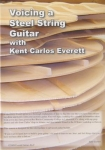 Voicing a Steel String Guitar with Kent Carlos Everett - DVD