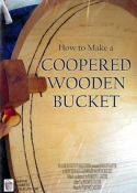 HOW TO MAKE A COOPERED WOODEN BUCKET- DVD
