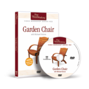 FWW: VIDEO WORKSHOP SERIES #22 GARDEN CHAIR