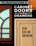 ILLUSTRATED GUIDE TO CABINET DOORS AND DRAWERS