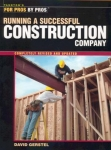 FOR PROS BY PROS: RUNNING A SUCCESSFUL CONSTRUCTION COMPANY