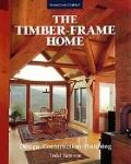 THE TIMBER FRAME HOME REVISED AND UPDATED