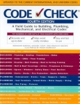 CODE CHECK 4th ed.: A FIELD GUIDE TO BUILDING, PLUMBING, MECHANICAL, ELECTRICAL