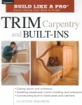 BUILD LIKE A PRO: TRIM CARPENTRY AND BUILT-INS