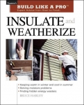 BUILD LIKE A PRO: INSULATE AND WEATHERIZE