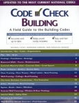 CODE CHECK BUILDING: A FIELD GUIDE TO THE BUILDING CODES